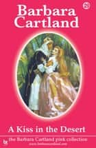 29 A Kiss In The Desert ebook by Barbara Cartland