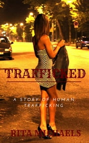 Trafficked ebook by Rita Michaels