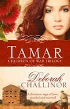 Tamar ebook by Deborah Challinor