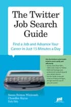 The Twitter Job Search Guide ebook by Deb Dib, Chandlee Bryan, Susan Britton Whitcomb