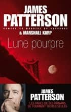 Lune pourpre ebook by James Patterson, Marshall Karp, Nicolas Porret-blanc
