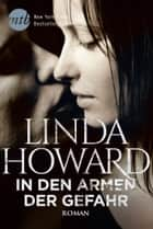 In den Armen der Gefahr - Romantic Suspense ebook by Linda Howard, Annekatrin Heuer