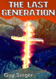 The Last Generation ebook by Guy Singer