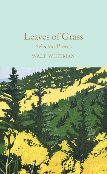 Leaves of Grass - Selected Poems eBook by Walt Whitman