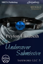 An Undercover Submissive ebook by Peyton Elizabeth