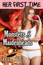 Her First Time: Monsters & Maidenheads ebook by Mina Shay
