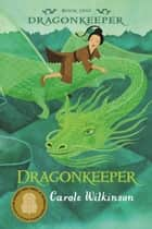 Dragonkeeper ebook by Carole Wilkinson