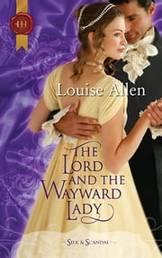 The Lord and the Wayward Lady ebook by Louise Allen