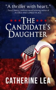 The Candidate's Daughter ebook by Catherine Lea
