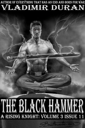 The Black Hammer - A Rising Knight: Volume 3, Issue 11 ebook by Vladimir Duran