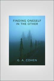 Finding Oneself in the Other ebook by G. A. Cohen