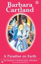 16 A Paradise On Earth ebook by Barbara Cartland