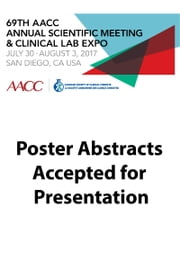 69th AACC Annual Scientific Meeting Abstract eBook ebook by American Association for Clinical Chemistry (AACC)