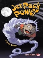 Jet Pack Power (Full Flight Gripping Stories) ebook by Jonny Zucker
