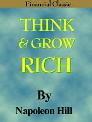 Think And Grow Rich (Financial Classic) ebook by Hill, Napoleon