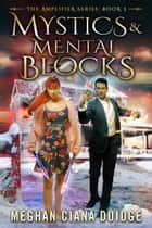 Mystics and Mental Blocks ebook by Meghan Ciana Doidge