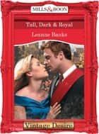 Tall, Dark & Royal (Mills & Boon Desire) (Dynasties: The Connellys, Book 1) ebook by Leanne Banks