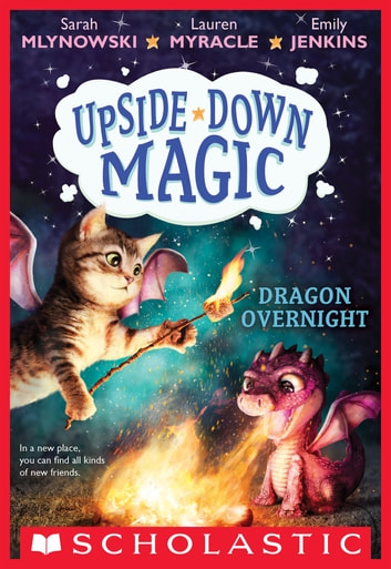 Dragon Overnight (Upside-Down Magic #4) ebook by Sarah Mlynowski,Lauren Myracle,Emily Jenkins