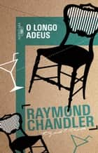 O longo adeus ebook by Raymond  Chandler