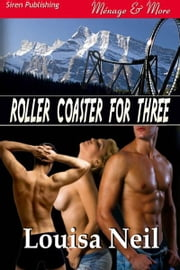 Roller Coaster for Three ebook by Louisa Neil