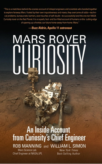Mars Rover Curiosity - An Inside Account from Curiosity's Chief Engineer ebook by Rob Manning,William L. Simon