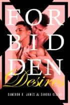 Forbidden Desires: The Complete Series ebook by Cameron D. James, Sandra Claire