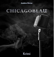 CHICAGOBLAU - Homage an Humphrey Bogart ebook by Andres Novac