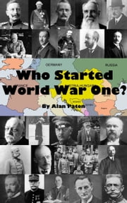 Who Started World War One? ebook by Alan Paton