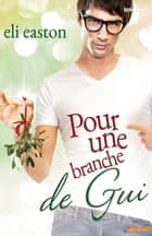 Pour une branche de gui ebook by Loriane Béhin, Eli Easton