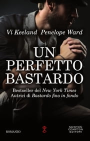 Un perfetto bastardo ebook by Vi Keeland, Penelope Ward