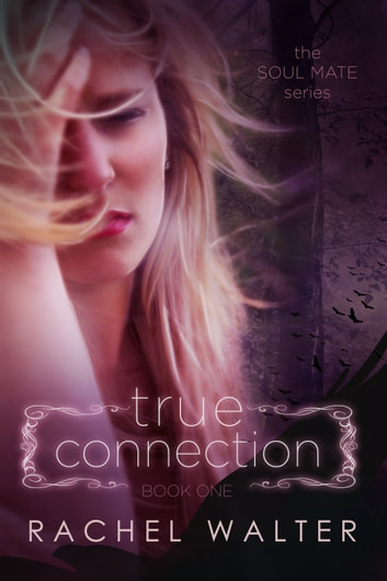 True Connection ebook by Rachel Walter
