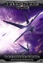 Heliosphere 2265, Volume 6: The Captain's Burden (Science Fiction) ebook by Andreas Suchanek, Damian, Harrison,...