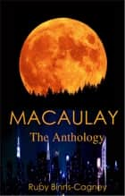 Macaulay The Anthology ebook by Ruby Binns-Cagney