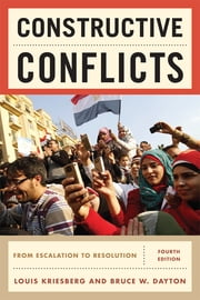 Constructive Conflicts - From Escalation to Resolution ebook by Louis Kriesberg,Bruce W. Dayton