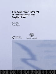 The Gulf War 1990-91 in International and English Law ebook by