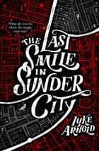 The Last Smile in Sunder City ebook by