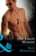 Off Limits Marine (Mills & Boon Blaze) ebook by Kate Hoffmann