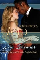 Zero to Sexy ebook by Jan Springer