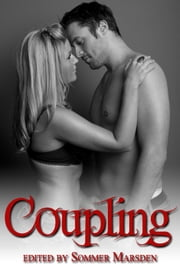 Coupling: Filthy Erotica for Couples ebook by Sommer Marsden, Editor