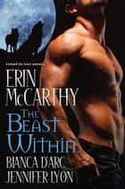 The Beast Within ebook by Erin McCarthy, Bianca D' Arc, Jennifer Lyon