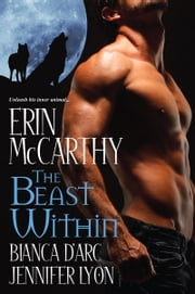 The Beast Within ebook by Erin McCarthy,Bianca D' Arc,Jennifer Lyon