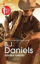 Double Target: Cowboy Accomplice\Shotgun Surrender ebook by B.J. Daniels