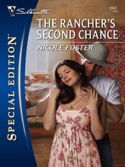 The Rancher's Second Chance ebook by Nicole Foster