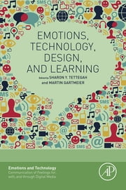 Emotions, Technology, Design, and Learning ebook by Sharon Y. Tettegah,Martin Gartmeier