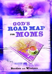 God's Road Map for Moms ebook by David Bordon,Winters