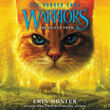 Warriors: The Broken Code #2: The Silent Thaw audiobook by Erin Hunter