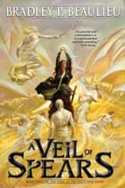 A Veil of Spears ebook by Bradley P. Beaulieu