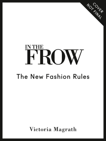 In the Frow: The new fashion rules ebook by Victoria Magrath