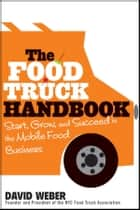 The Food Truck Handbook ebook by David Weber