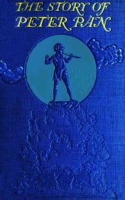 The Story of Peter Pan ebook by J. M. Barrie, Daniel O'Connor